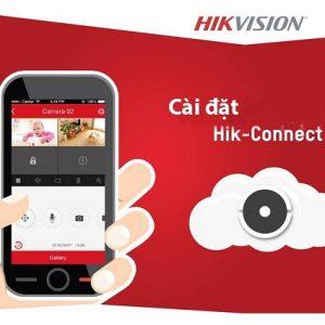 Hướng dẫn cài đặt phần mềm Hik-Connect từ A đến Z